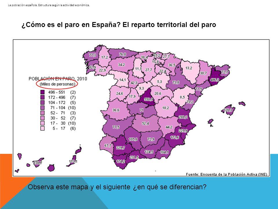 La población española. Estructura según la actividad económica. ¿Cómo es el paro en España? El reparto territorial del paro Observa este mapa y el sig