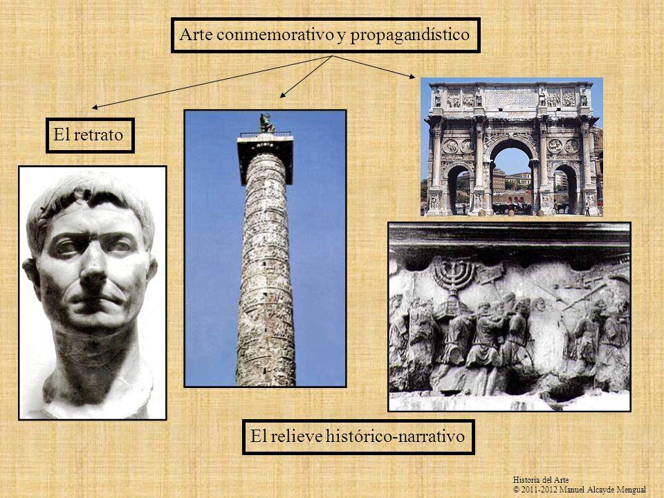 El retrato El relieve histórico-narrativo Arte conmemorativo y propagandístico Historia del Arte © 2011-2012 Manuel Alcayde Mengual