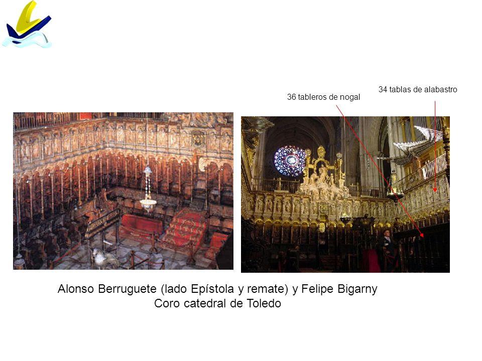 Alonso Berruguete (lado Epístola y remate) y Felipe Bigarny Coro catedral de Toledo 36 tableros de nogal 34 tablas de alabastro