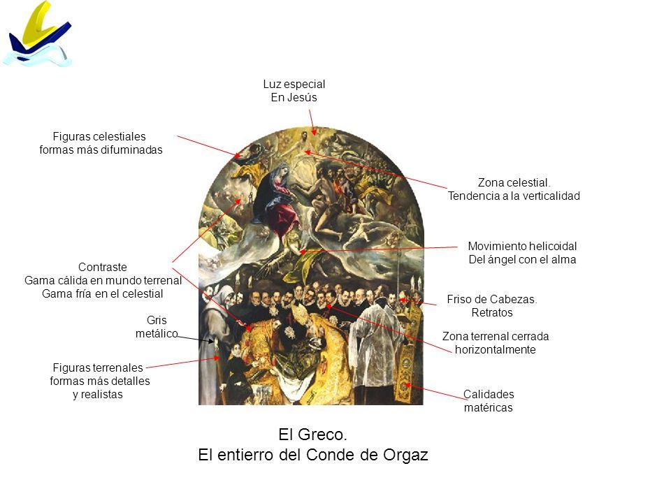El Greco. El entierro del Conde de Orgaz Friso de Cabezas. Retratos Calidades matéricas Gris metálico Contraste Gama cálida en mundo terrenal Gama frí