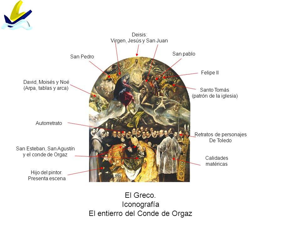 El Greco. Iconografía El entierro del Conde de Orgaz Retratos de personajes De Toledo Calidades matéricas Hijo del pintor. Presenta escena David, Mois