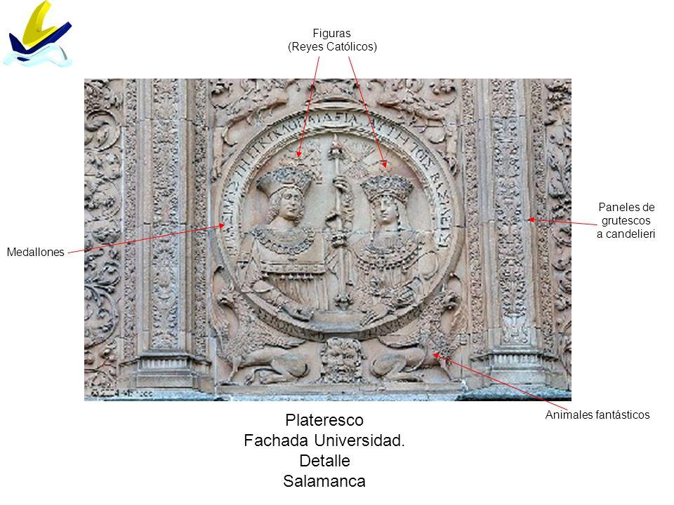 Plateresco Fachada Universidad. Detalle Salamanca Medallones Paneles de grutescos a candelieri Figuras (Reyes Católicos) Animales fantásticos
