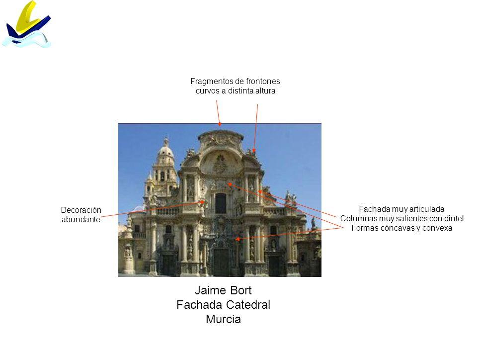 Jaime Bort Fachada Catedral Murcia Fachada muy articulada Columnas muy salientes con dintel Formas cóncavas y convexa Decoración abundante Fragmentos