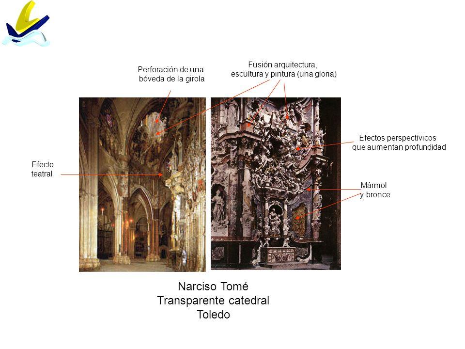 Narciso Tomé Transparente catedral Toledo Perforación de una bóveda de la girola Fusión arquitectura, escultura y pintura (una gloria) Mármol y bronce