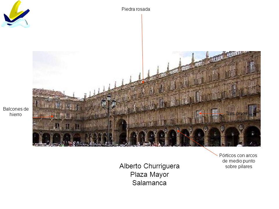 Alberto Churriguera Plaza Mayor Salamanca Pórticos con arcos de medio punto sobre pilares Piedra rosada Tres pisos Balcones de hierro