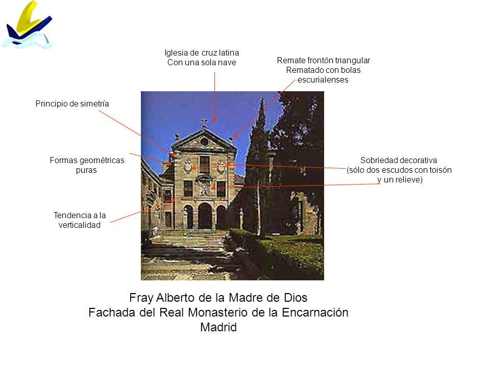 Fray Alberto de la Madre de Dios Fachada del Real Monasterio de la Encarnación Madrid Iglesia de cruz latina Con una sola nave Formas geométricas pura