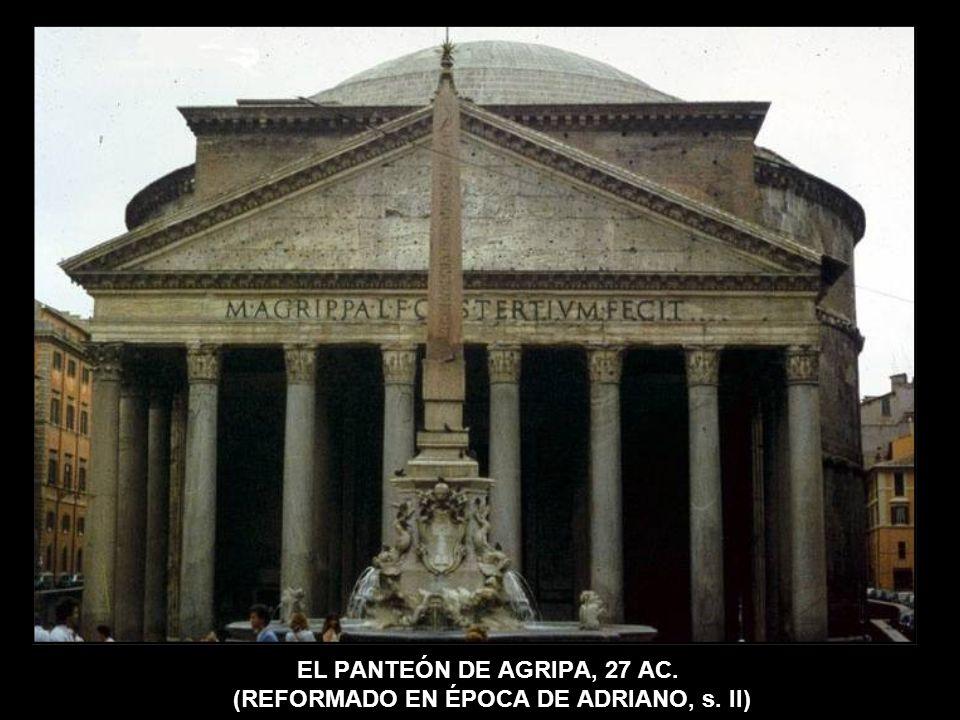 EL PANTEÓN DE AGRIPA, 27 AC. (REFORMADO EN ÉPOCA DE ADRIANO, s. II)