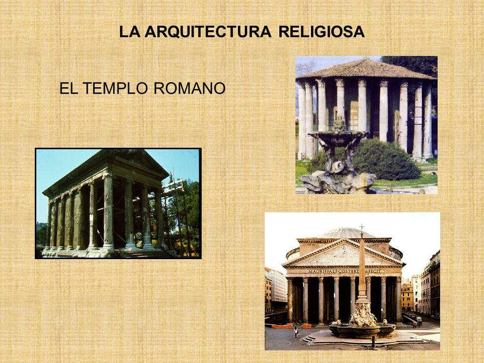 LA ARQUITECTURA RELIGIOSA EL TEMPLO ROMANO