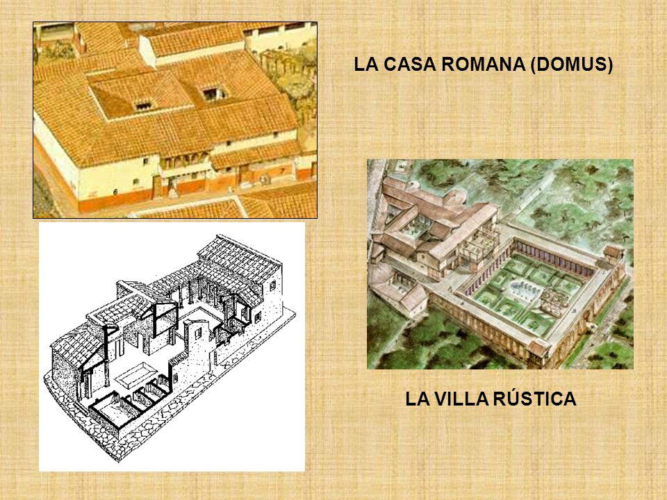 LA CASA ROMANA (DOMUS) LA VILLA RÚSTICA