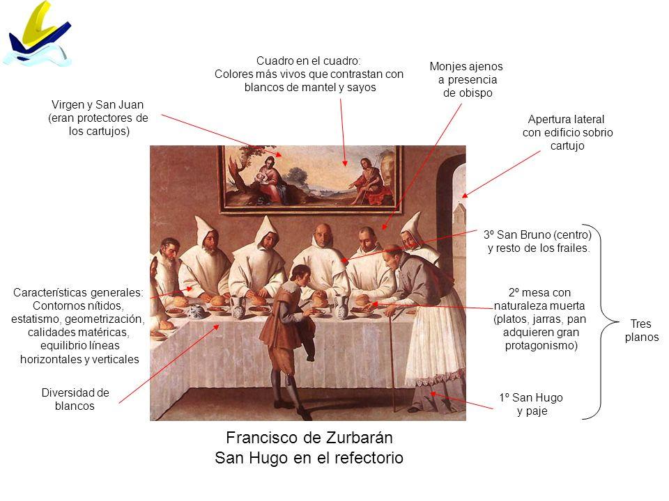 Francisco de Zurbarán San Hugo en el refectorio Tres planos 1º San Hugo y paje 2º mesa con naturaleza muerta (platos, jarras, pan adquieren gran prota