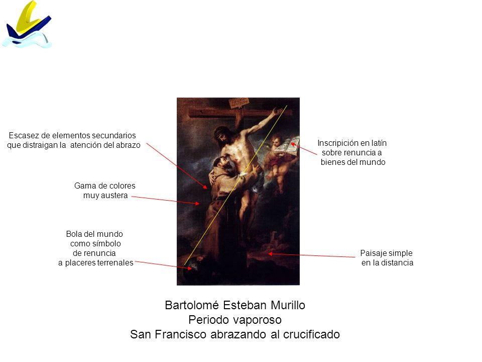 Bartolomé Esteban Murillo Periodo vaporoso San Francisco abrazando al crucificado Paisaje simple en la distancia Inscripición en latín sobre renuncia