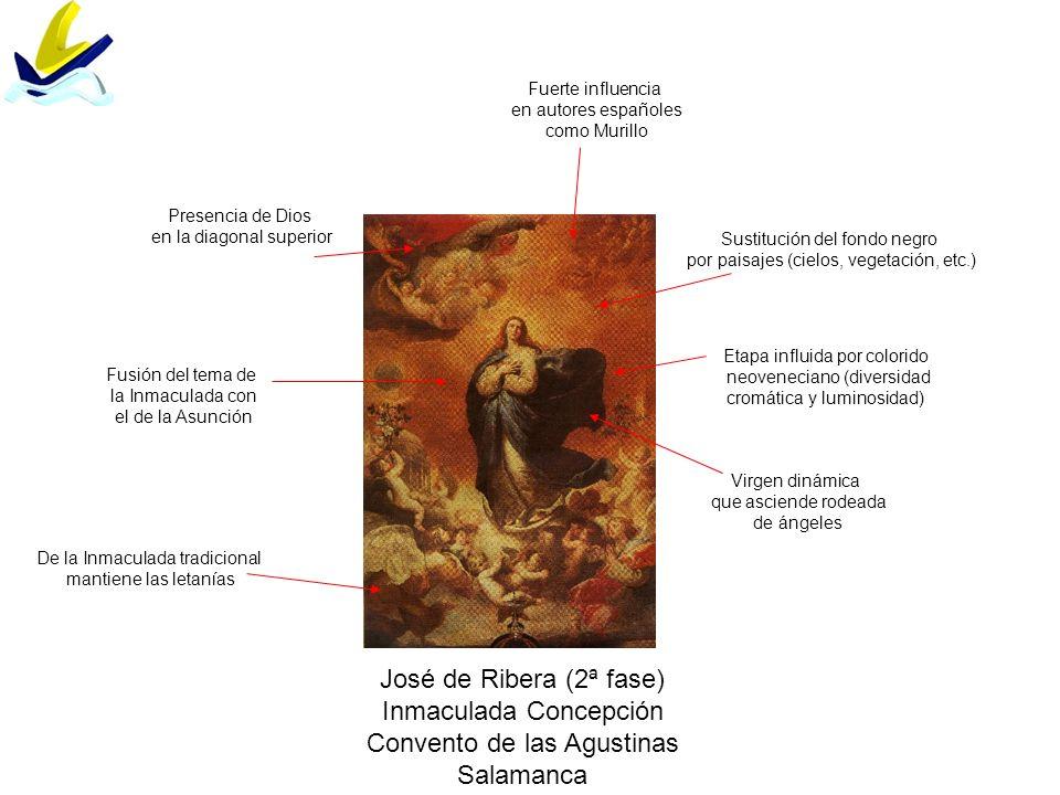 José de Ribera (2ª fase) Inmaculada Concepción Convento de las Agustinas Salamanca Fusión del tema de la Inmaculada con el de la Asunción De la Inmacu