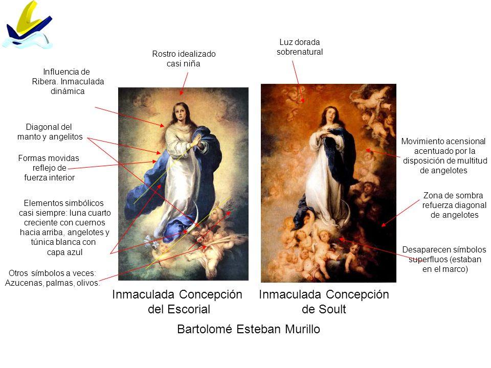 Bartolomé Esteban Murillo Inmaculada Concepción del Escorial Inmaculada Concepción de Soult Influencia de Ribera. Inmaculada dinámica Rostro idealizad