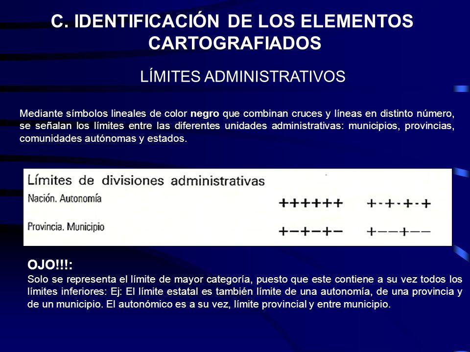 C. IDENTIFICACIÓN DE LOS ELEMENTOS CARTOGRAFIADOS LÍMITES ADMINISTRATIVOS Mediante símbolos lineales de color negro que combinan cruces y líneas en di