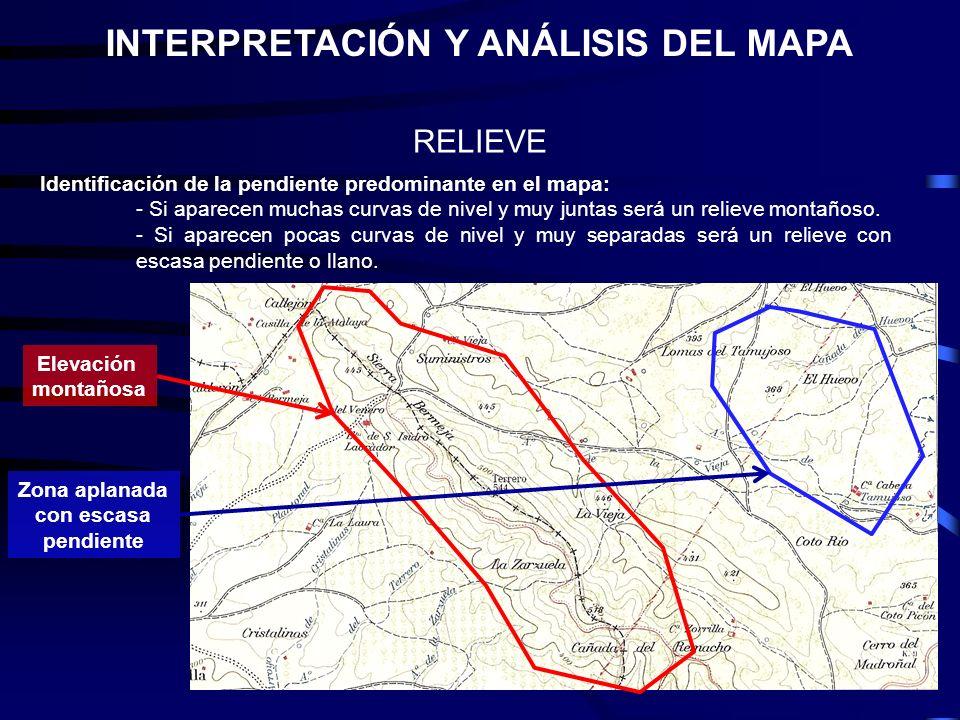 RELIEVE Identificación de la pendiente predominante en el mapa: - Si aparecen muchas curvas de nivel y muy juntas será un relieve montañoso. - Si apar