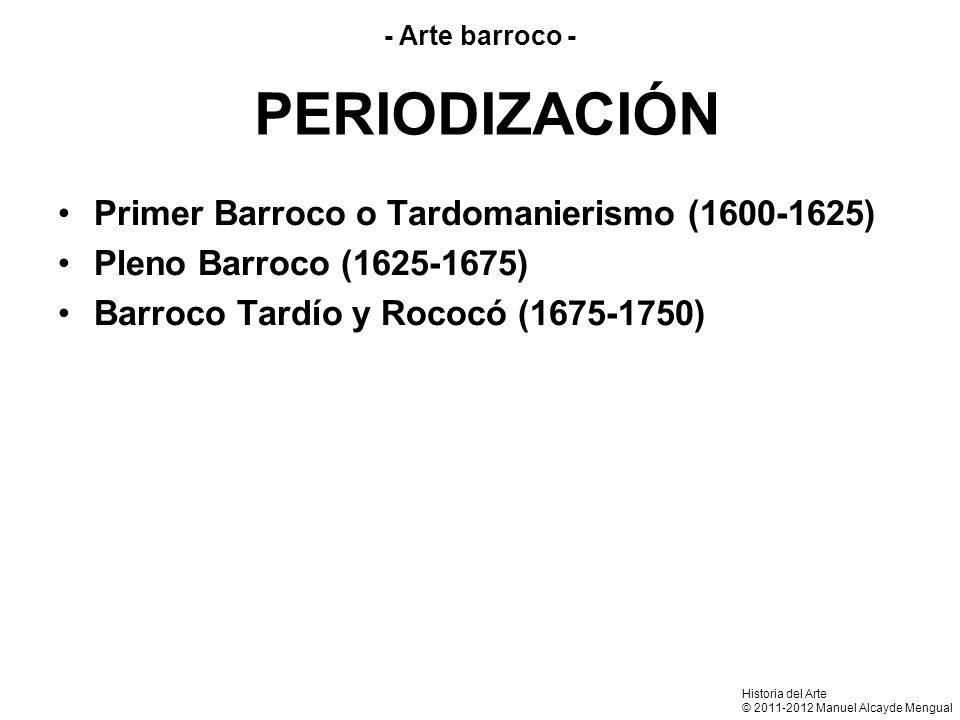 Primer Barroco o Tardomanierismo (1600-1625) Pleno Barroco (1625-1675) Barroco Tardío y Rococó (1675-1750) PERIODIZACIÓN - Arte barroco - Historia del