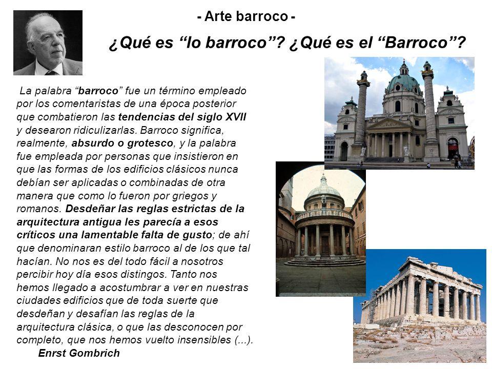 BARROCO Perlas deformes (portugués) UN ARTE DESPROPORCIONADO, CAPRICHOSO Y TRUCULENTO Distorsión de los valores clásicos: El movimiento de las formas.