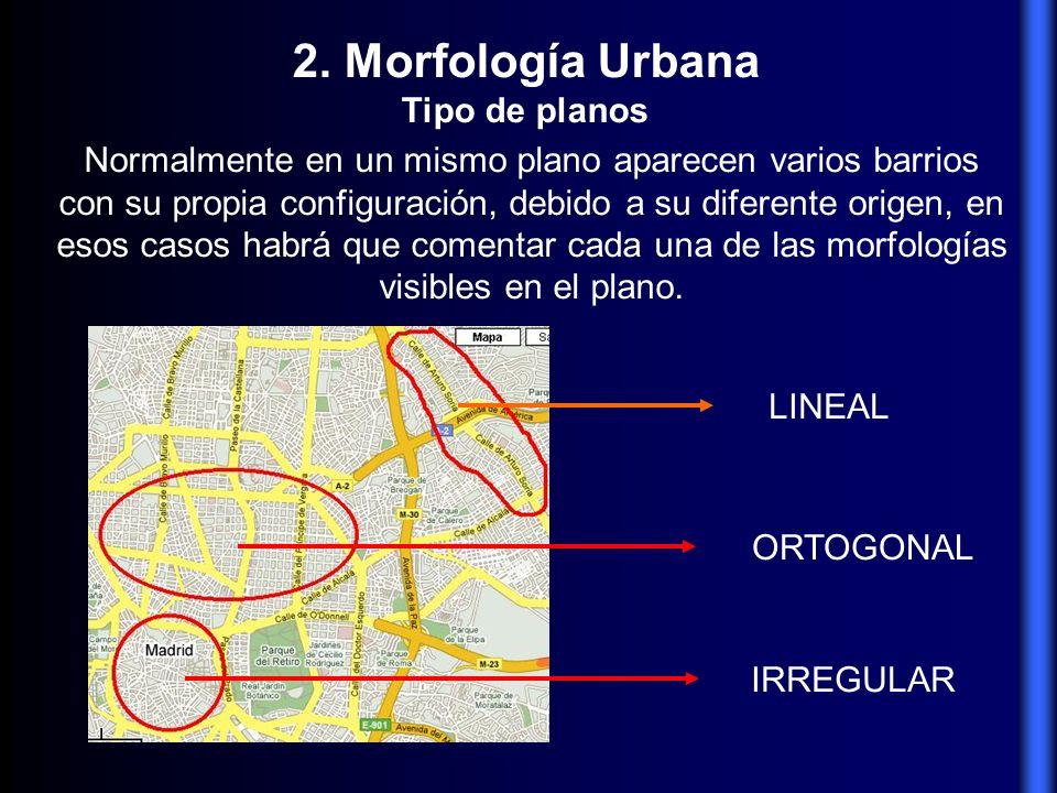 Normalmente en un mismo plano aparecen varios barrios con su propia configuración, debido a su diferente origen, en esos casos habrá que comentar cada
