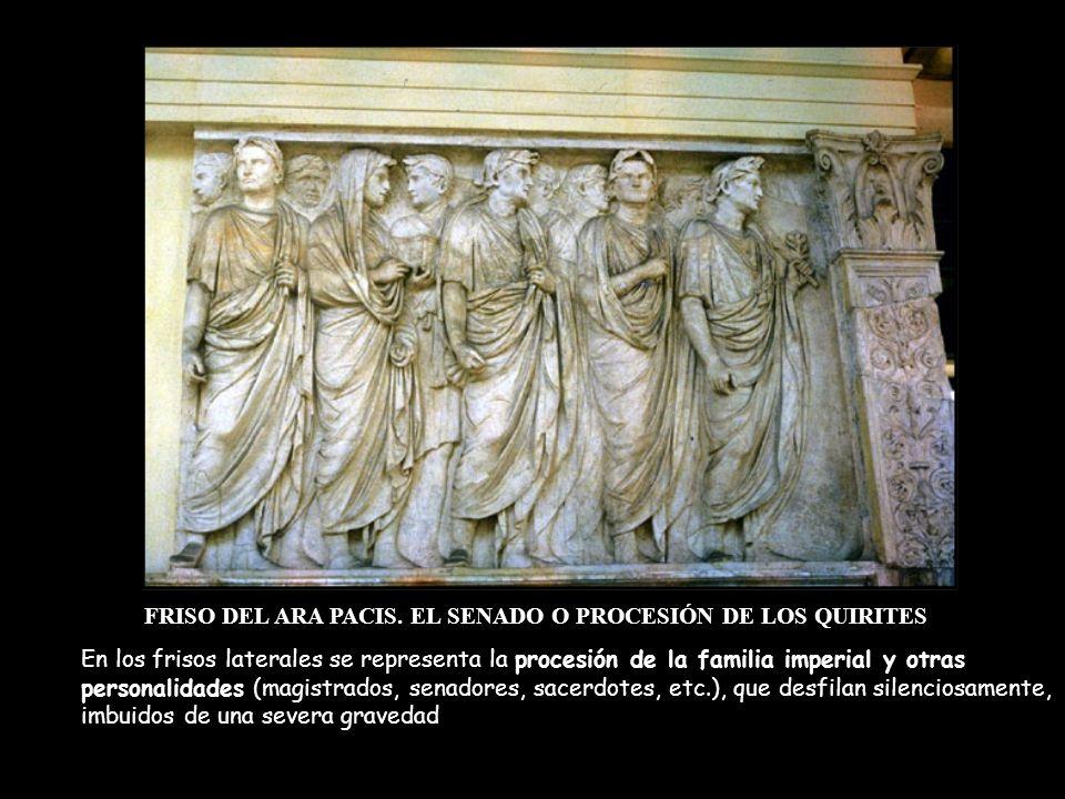 FRISO DEL ARA PACIS. EL SENADO O PROCESIÓN DE LOS QUIRITES En los frisos laterales se representa la procesión de la familia imperial y otras personali
