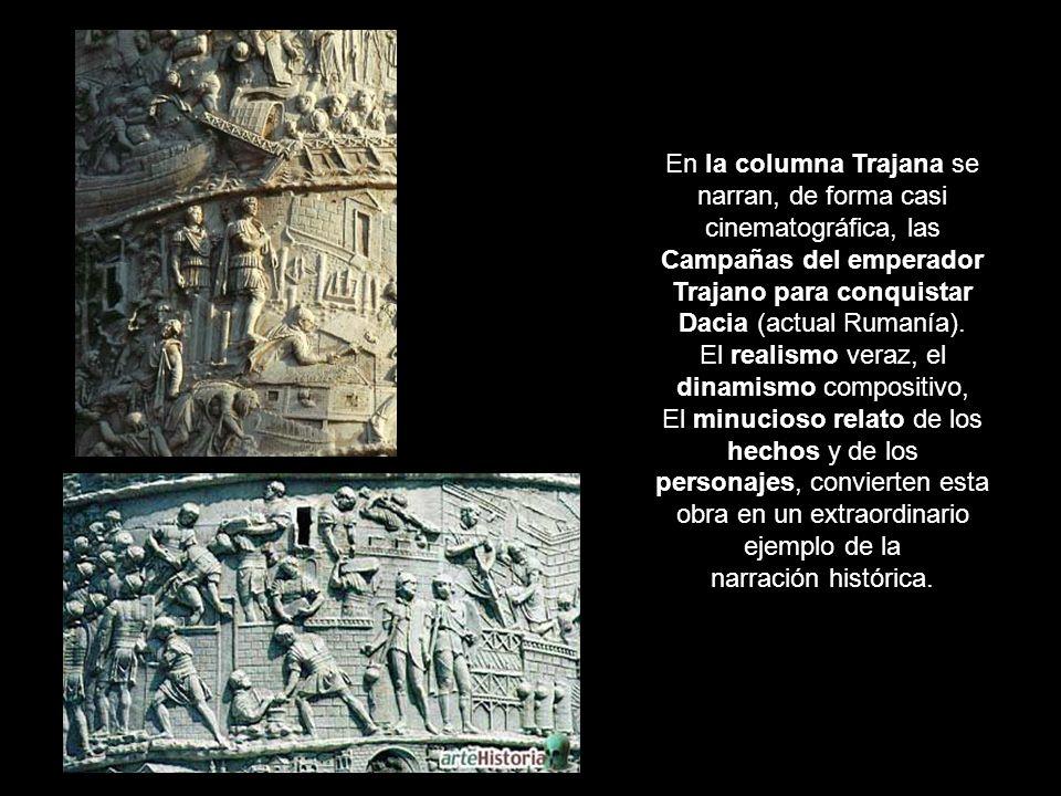 En la columna Trajana se narran, de forma casi cinematográfica, las Campañas del emperador Trajano para conquistar Dacia (actual Rumanía). El realismo