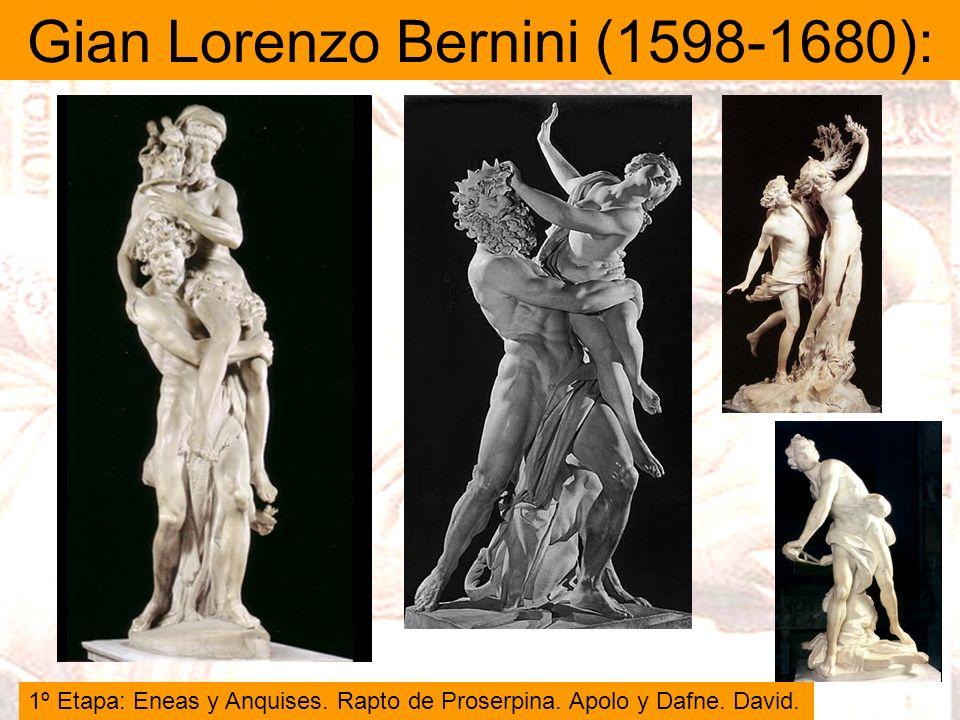 Gian Lorenzo Bernini (1598-1680): 1º Etapa: Eneas y Anquises. Rapto de Proserpina. Apolo y Dafne. David.