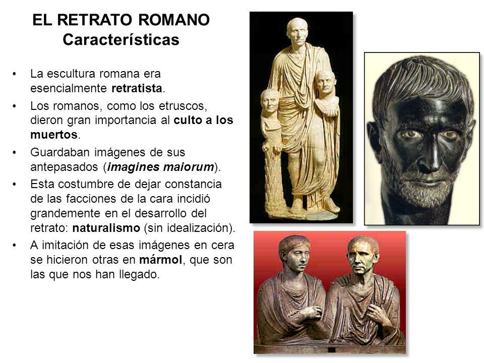 La escultura romana era esencialmente retratista. Los romanos, como los etruscos, dieron gran importancia al culto a los muertos. Guardaban imágenes d