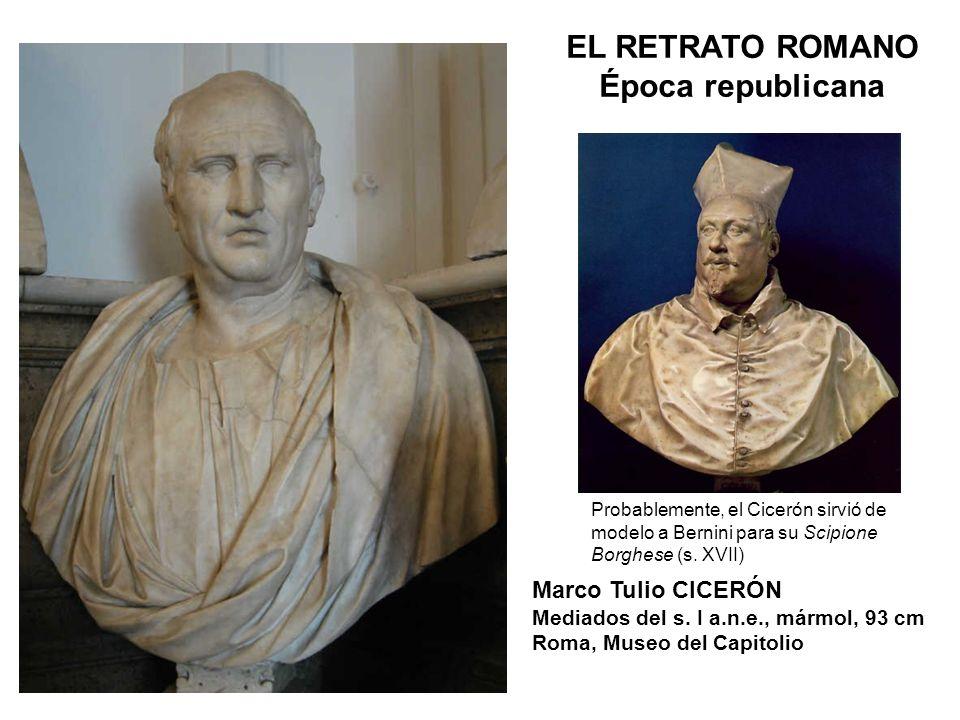 Marco Tulio CICERÓN Mediados del s. I a.n.e., mármol, 93 cm Roma, Museo del Capitolio EL RETRATO ROMANO Época republicana Probablemente, el Cicerón si