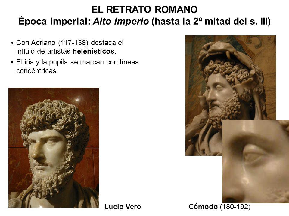Con Adriano (117-138) destaca el influjo de artistas helenísticos. El iris y la pupila se marcan con líneas concéntricas. Lucio VeroCómodo (180-192)