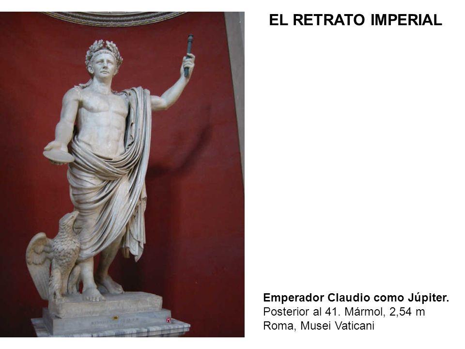 Emperador Claudio como Júpiter. Posterior al 41. Mármol, 2,54 m Roma, Musei Vaticani EL RETRATO IMPERIAL