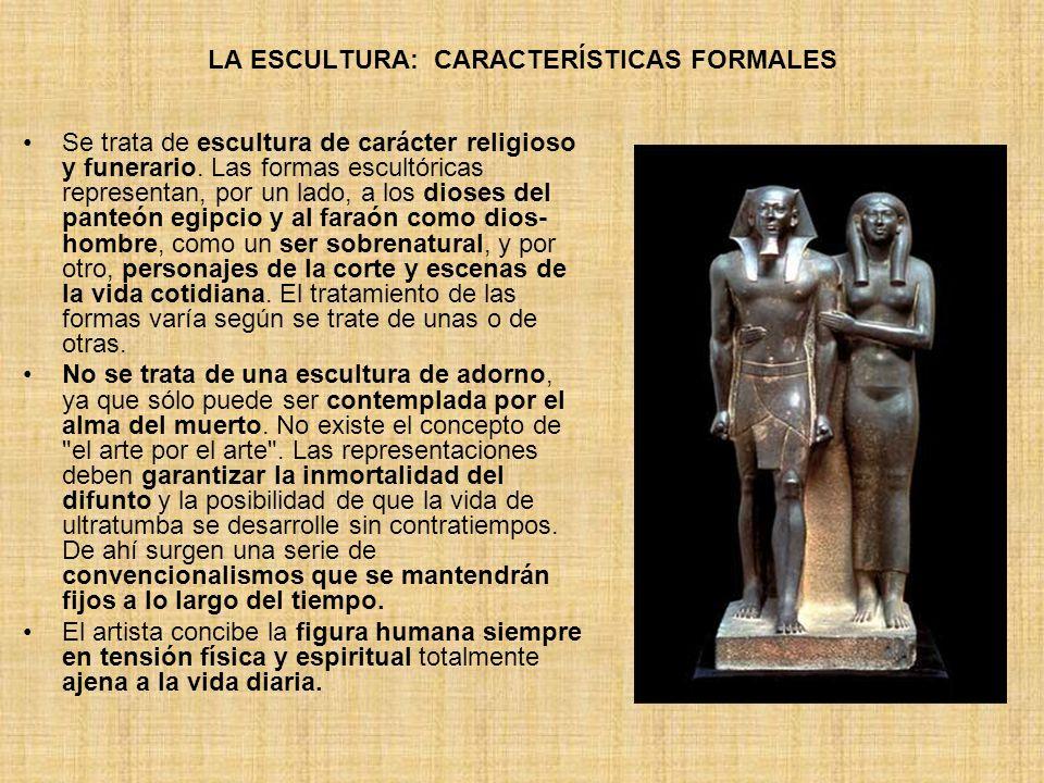 LA ESCULTURA: CARACTERÍSTICAS FORMALES Se trata de escultura de carácter religioso y funerario. Las formas escultóricas representan, por un lado, a lo