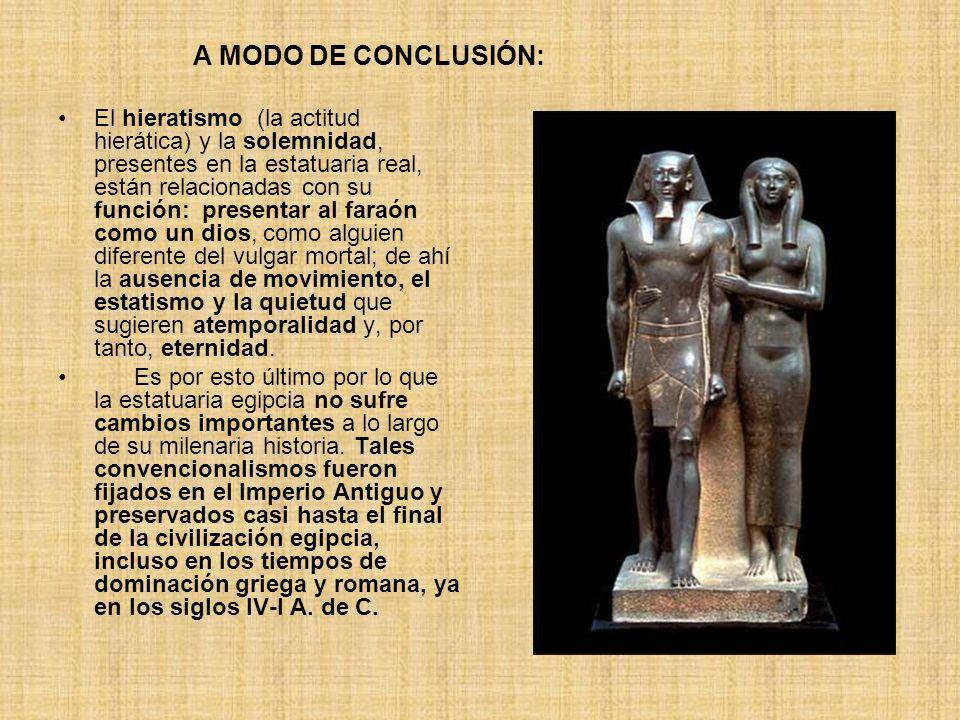 El hieratismo (la actitud hierática) y la solemnidad, presentes en la estatuaria real, están relacionadas con su función: presentar al faraón como un