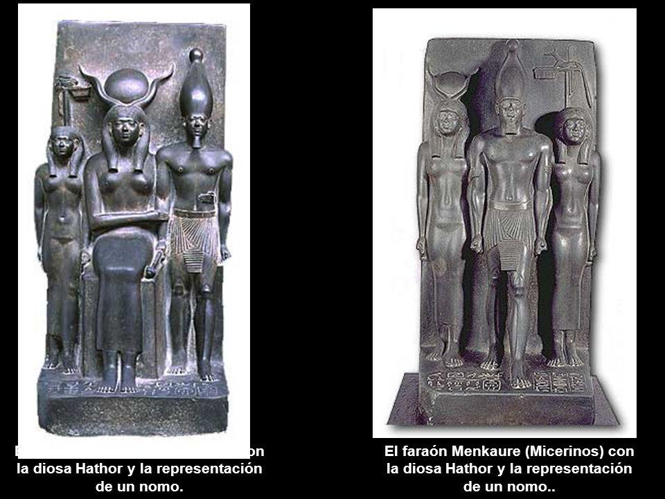 El faraón Menkaure (Micerinos) con la diosa Hathor y la representación de un nomo. El faraón Menkaure (Micerinos) con la diosa Hathor y la representac