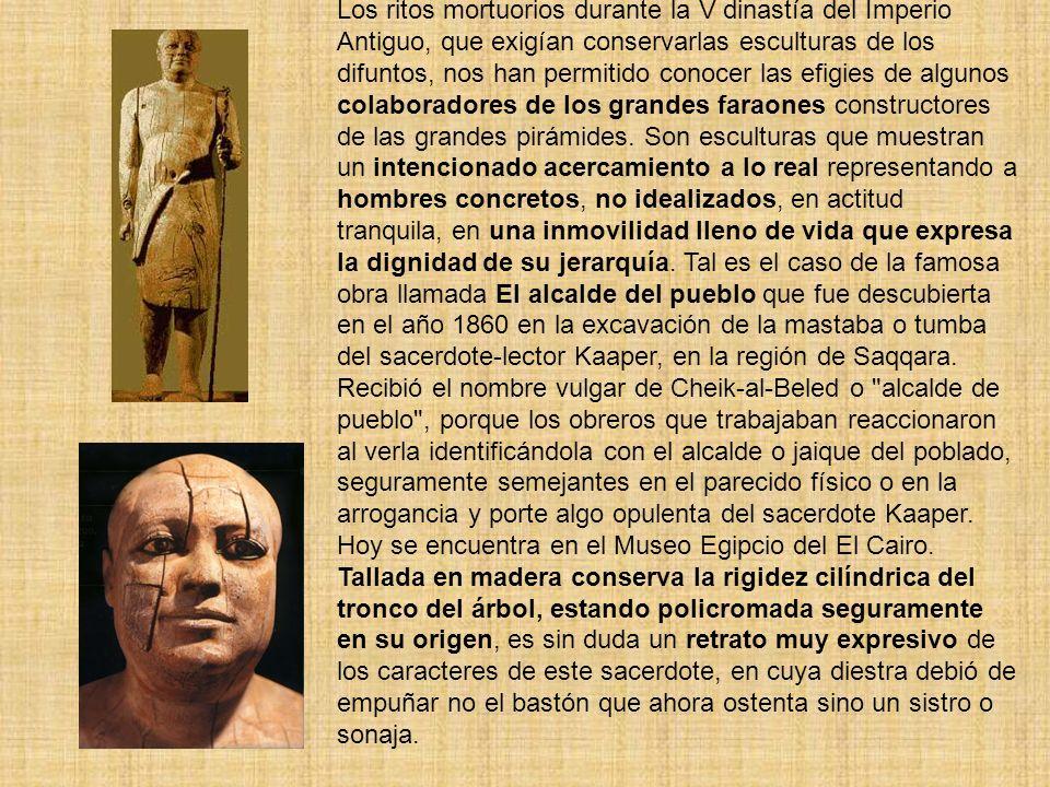 Los ritos mortuorios durante la V dinastía del Imperio Antiguo, que exigían conservarlas esculturas de los difuntos, nos han permitido conocer las efi