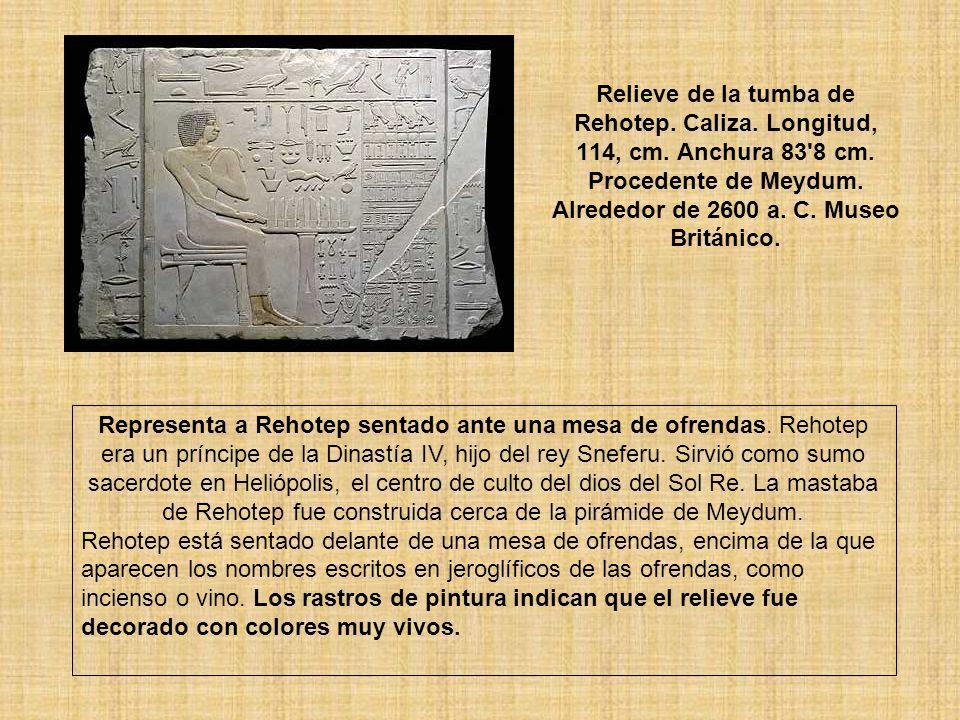 Relieve de la tumba de Rehotep. Caliza. Longitud, 114, cm. Anchura 83'8 cm. Procedente de Meydum. Alrededor de 2600 a. C. Museo Británico. Representa