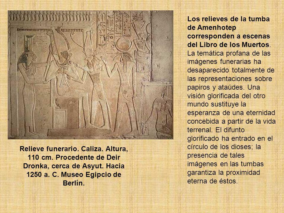 Relieve funerario. Caliza. Altura, 110 cm. Procedente de Deir Dronka, cerca de Asyut. Hacia 1250 a. C. Museo Egipcio de Berlín. Los relieves de la tum