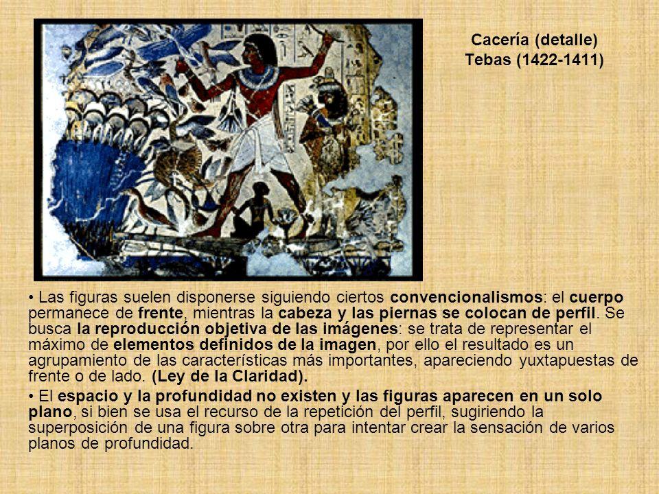 Cacería (detalle) Tebas (1422-1411) Las figuras suelen disponerse siguiendo ciertos convencionalismos: el cuerpo permanece de frente, mientras la cabe