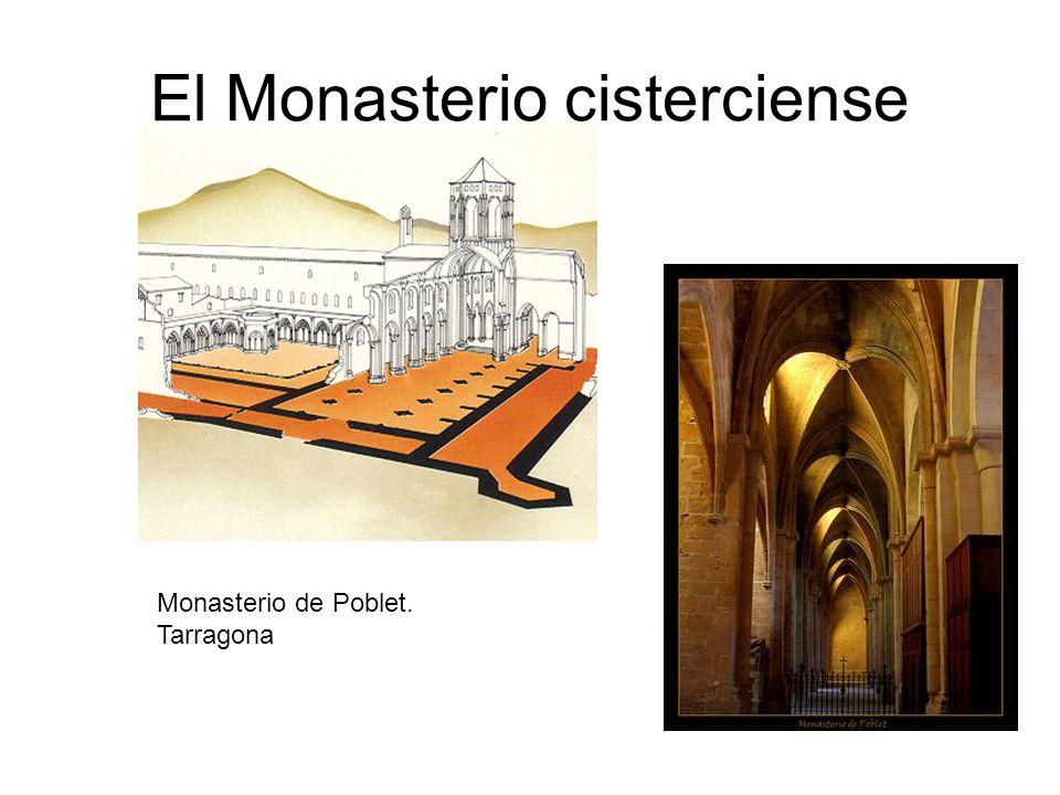 Monasterio de Poblet. Tarragona El Monasterio cisterciense