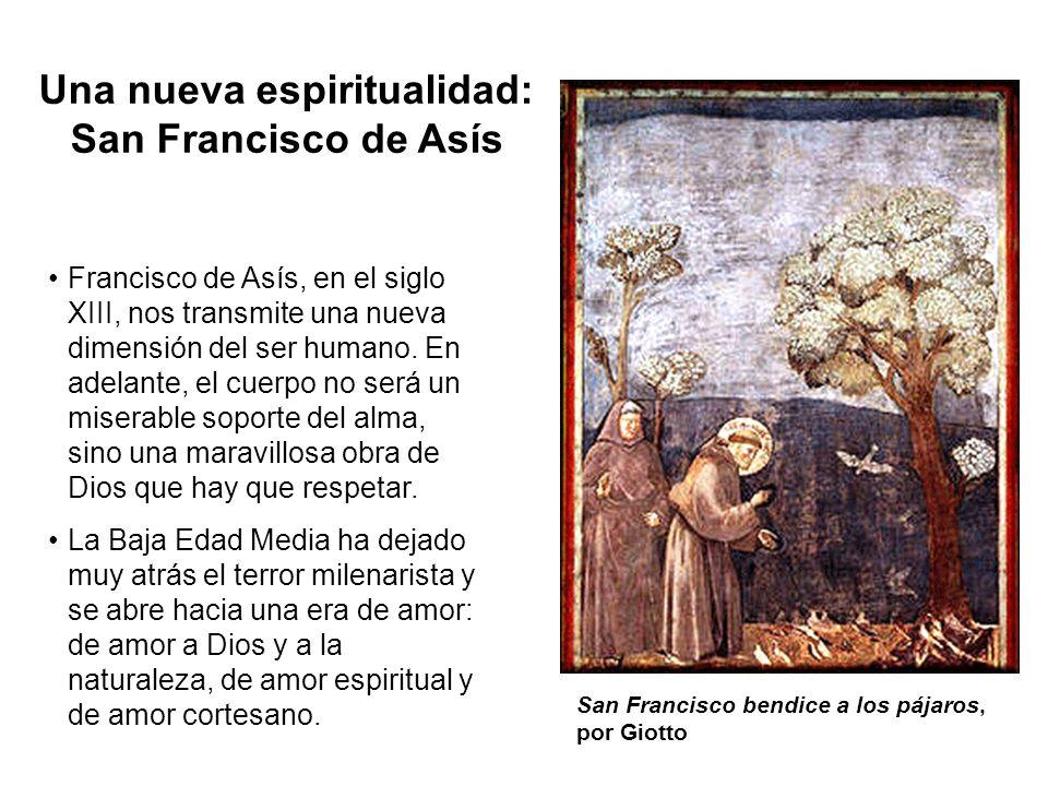 Francisco de Asís, en el siglo XIII, nos transmite una nueva dimensión del ser humano. En adelante, el cuerpo no será un miserable soporte del alma, s