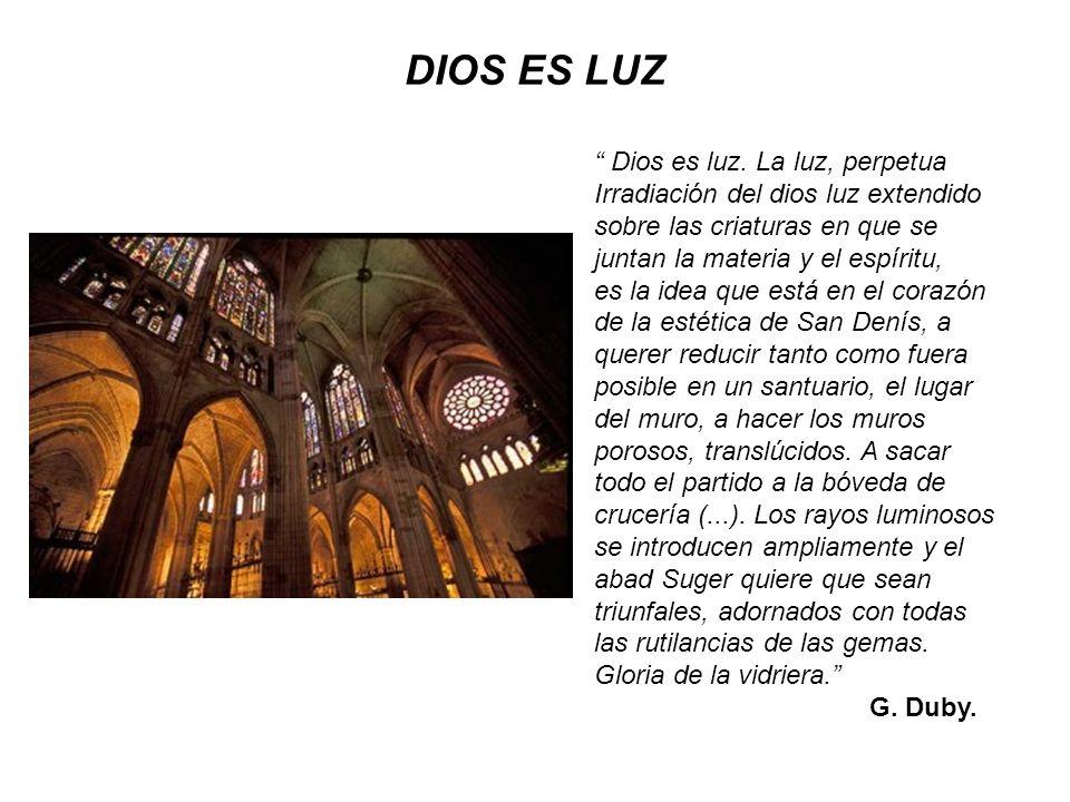 DIOS ES LUZ Dios es luz. La luz, perpetua Irradiación del dios luz extendido sobre las criaturas en que se juntan la materia y el espíritu, es la idea