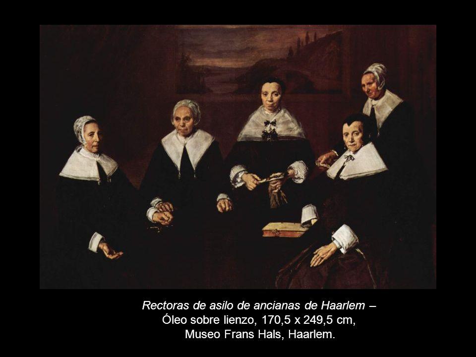Rectoras de asilo de ancianas de Haarlem – Óleo sobre lienzo, 170,5 x 249,5 cm, Museo Frans Hals, Haarlem.