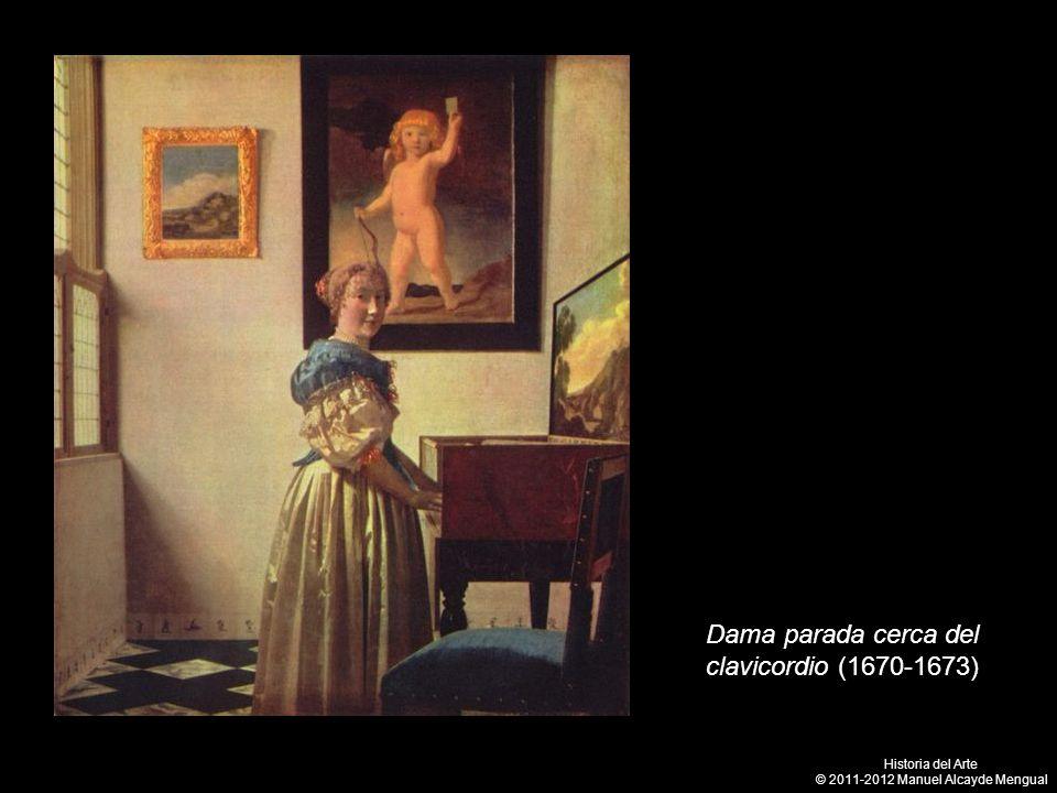 Dama parada cerca del clavicordio (1670-1673) Historia del Arte © 2011-2012 Manuel Alcayde Mengual