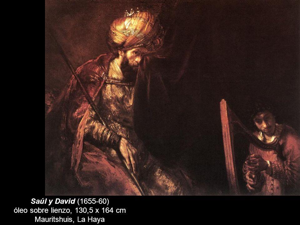 Saúl y David (1655-60) óleo sobre lienzo, 130,5 x 164 cm Mauritshuis, La Haya