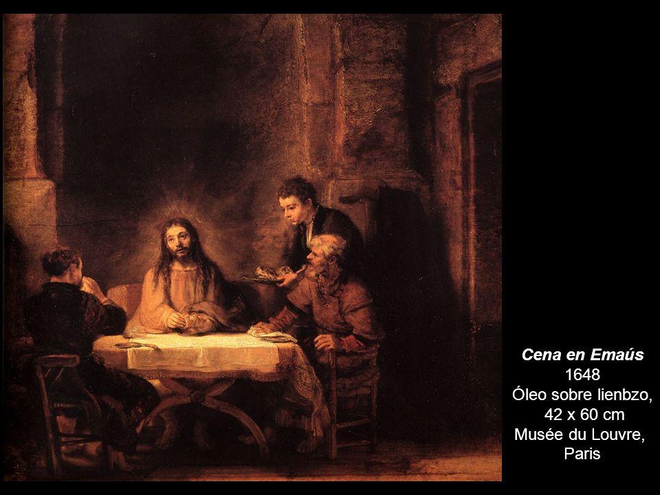 Cena en Emaús 1648 Óleo sobre lienbzo, 42 x 60 cm Musée du Louvre, Paris