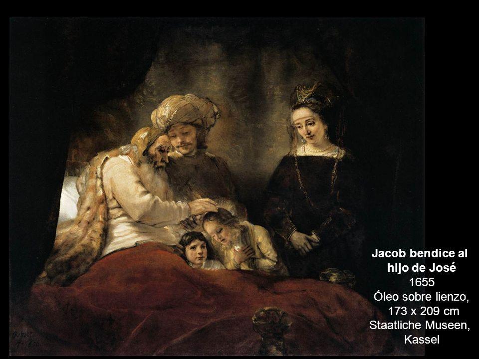 Jacob bendice al hijo de José 1655 Óleo sobre lienzo, 173 x 209 cm Staatliche Museen, Kassel