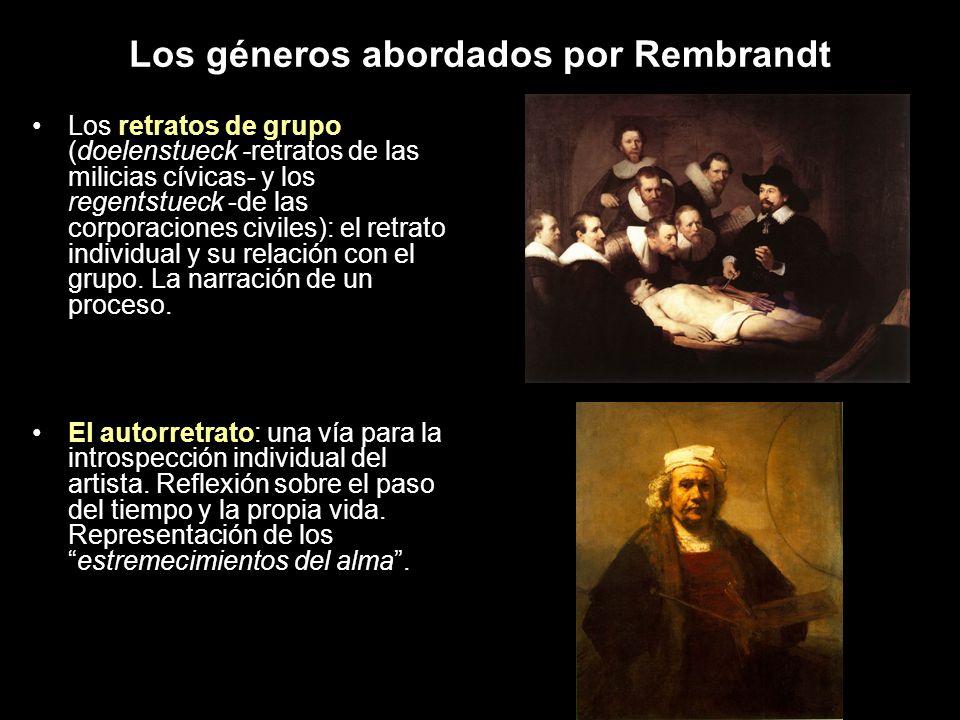 Los géneros abordados por Rembrandt Los retratos de grupo (doelenstueck -retratos de las milicias cívicas- y los regentstueck -de las corporaciones ci