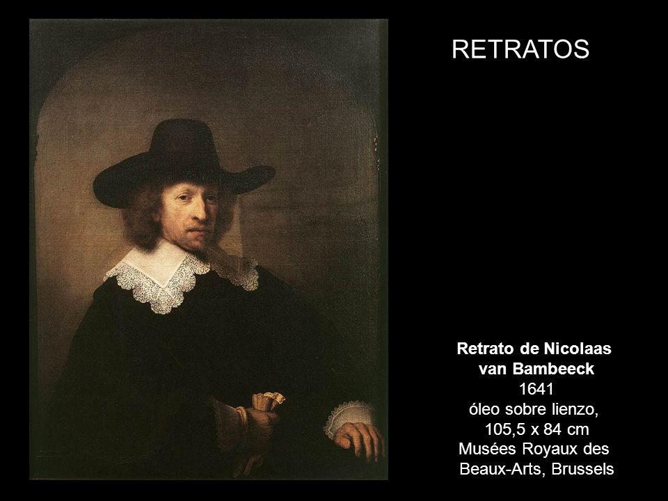 RETRATOS Retrato de Nicolaas van Bambeeck 1641 óleo sobre lienzo, 105,5 x 84 cm Musées Royaux des Beaux-Arts, Brussels