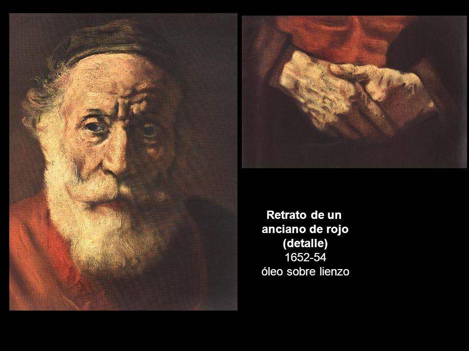 Retrato de un anciano de rojo (detalle) 1652-54 óleo sobre lienzo