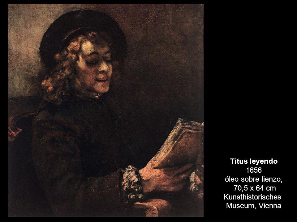Titus leyendo 1656 óleo sobre lienzo, 70,5 x 64 cm Kunsthistorisches Museum, Vienna