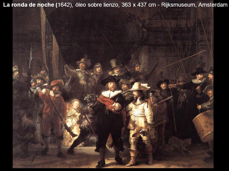 La ronda de noche (1642), óleo sobre lienzo, 363 x 437 cm - Rijksmuseum, Amsterdam