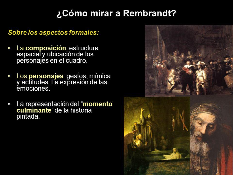 ¿Cómo mirar a Rembrandt? Sobre los aspectos formales: La composición: estructura espacial y ubicación de los personajes en el cuadro. Los personajes: